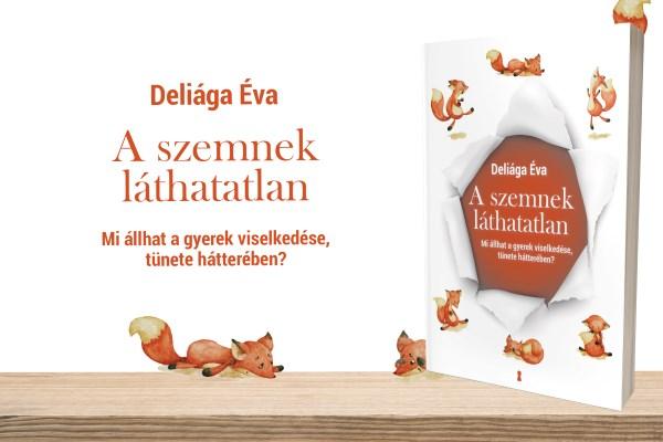 Deliága Éva: A szemnek láthatatlan könyv