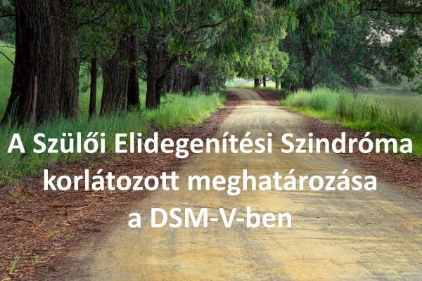 A Szülői Elidegenítési Szindróma korlátozott meghatározása a DSM-V-be